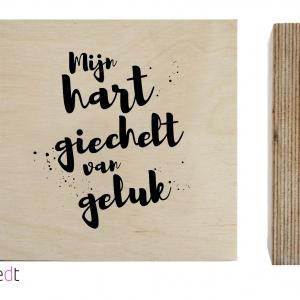 houten blokje van zoedt met tekst, Mijn hart giechelt van geluk